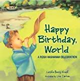 img - for Happy Birthday, World: A Rosh Hashanah Celebration (Very First Board Books) by Kropf, Latifa Berry (2005) Board book book / textbook / text book
