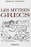 Les Mythes grecs, édition intégrale