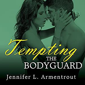 Tempting the Bodyguard: Gamble Brothers, Book 3 | [Jennifer L. Armentrout, J. Lynn]