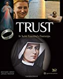 img - for Trust: In Saint Faustina's Footsteps book / textbook / text book