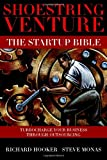 Shoestring Venture: The Startup Bible (0595506518) by Steve Monas