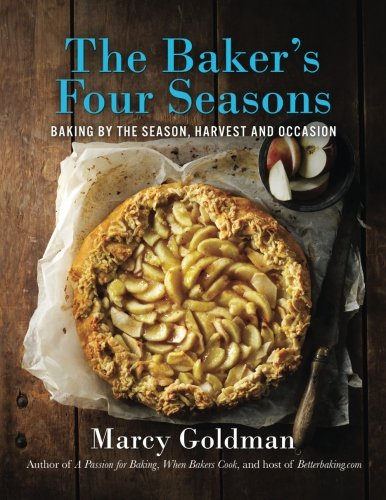 The Baker's Four Seasons by Marcy Goldman