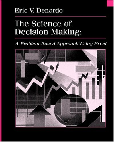 The Science of Decision Making: A Problem-Based Approach...