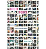 img - for [(Brute Force: Cracking the Data Encryption Standard )] [Author: Matt Curtin] [Mar-2005] book / textbook / text book