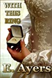 With This Ring (Wedding Vows Book 1)