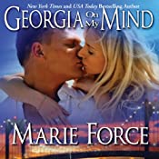 Georgia on My Mind: A Sexy Contemporary Romance | [Marie Force]