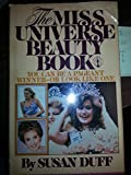 img - for The Miss Universe beauty book: You can be a pageant winner or look like one book / textbook / text book