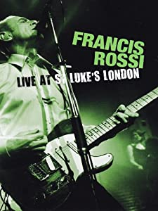 Francis Rossi - Live from St. Luke's London