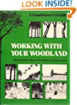 Working with Your Woodland: A Landown...