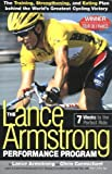 The Lance Armstrong Performance Program: Seven Weeks to the Perfect Ride (1579542700) by Lance Armstrong