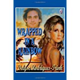 Wrapped in a Rainbowby Delyse Rodrigues-Trink
