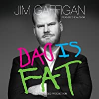 Dad Is Fat (       UNABRIDGED) by Jim Gaffigan Narrated by Jim Gaffigan