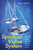 img - for Spiritual Value System (Esteeming Spiritual Things More than Fleeting Physical Things) book / textbook / text book