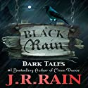 Black Rain: 15 Dark Tales Audiobook by J.R. Rain Narrated by Susan Susan Koch