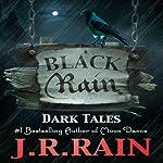 Black Rain: 15 Dark Tales | J. R. Rain