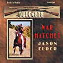 War Hatchet: Outcast #3 (       UNABRIDGED) by Jason Elder Narrated by Michael Taylor