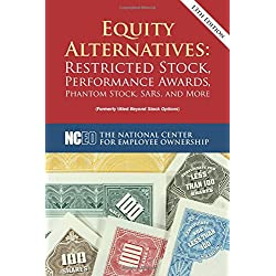 Equity Alternatives: Restricted Stock, Performance Awards, Phantom Stock, SARs, and More, 13th ed.