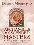 Acquista Archangels & Ascended Masters: A Guide to Working and Healing with Divinities and Deities [Edizione Kindle]