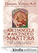 Archangels & Ascended Masters: A Guide to Working and Healing with Divinities and Deities [Edizione Kindle]
