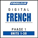 French Phase 1, Units 1-30: Learn to Speak and Understand French with Pimsleur Language Programs  by Pimsleur