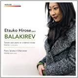 ミリイ・バラキレフ(1837-1910):作品集 (Balakirev : Piano Sonata in B flat minor, Islamey & other works / Etsuko Hirose - piano) [輸入盤] [日本語解説付]