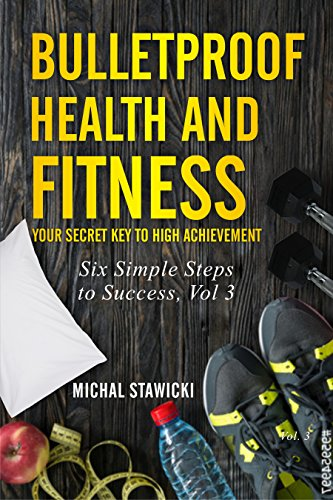 Bulletproof Health And Fitness by Michal Stawicki ebook deal