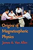 img - for Origins Of Magnetospheric Physics: An Expanded Edition book / textbook / text book
