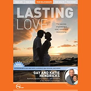 Lasting Love (Live) | [Gay Hendricks, Katie Hendricks]