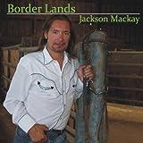 echange, troc Jackson Mackay - Border Lands