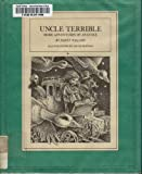 Uncle Terrible: More Adventures of Anatole (Anatole Trilogy, Book 3) (015292793X) by Willard, Nancy