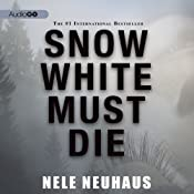 Snow White Must Die | [Nele Neuhaus]