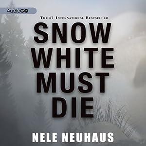 Snow White Must Die | [Nele Neuhaus]