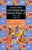 img - for Une histoire de la science-fiction : l' ge d'or 1938-1957 book / textbook / text book