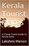 Kerala Tourist Places: A Cheap Travel Guide to Kerala India (English Edition)