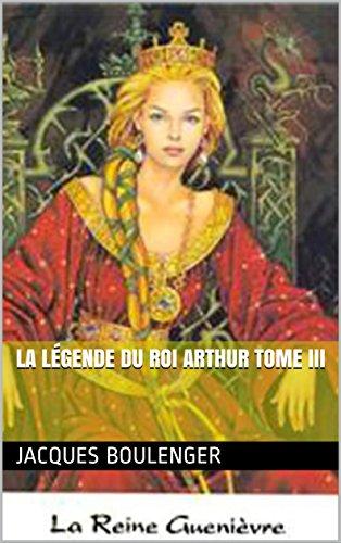 La légende du roi Arthur tome III