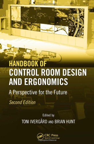 Handbook of Control Room Design and Ergonomics: A Perspective for the Future, Second Edition