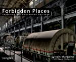 Forbidden Places: Exploring Our Aband...
