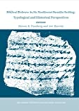 img - for Biblical Hebrew in Its Northwest Semitic Setting: Typological and Historical Perspectives by John Huehnergard (2006-01-31) book / textbook / text book