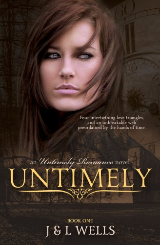 An Untimely Romance: A Time Travel Romance by J Wells