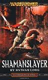 Shaman Slayer (Warhammer Gotrek & Felix 4)