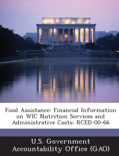 Food Assistance: Financial Information On Wic Nutrition Services And Administrative Costs: Rced-00-66
