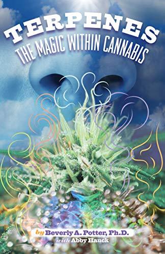Terpenes The Magic in Cannabis [Potter Ph.D., Beverly A.] (Tapa Blanda)
