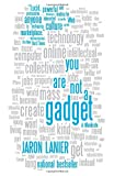 You Are Not a Gadget: A Manifesto (Vintage) by Jaron Lanier