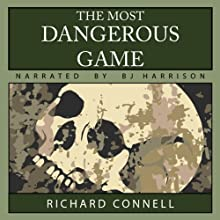 The Most Dangerous Game (       UNABRIDGED) by Richard Connell Narrated by B.J. Harrison