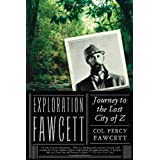 Exploration Fawcett: Journey to the Lost City of Z ~ Percy Fawcett