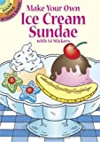 Make Your Own Ice Cream Sundae with 54 Stickers (Dover Little Activity Books Stickers)