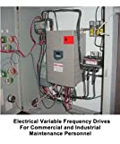 Electrical Variable Frequency Drives For Commercial and Industrial Maintenance Personnel