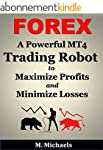 Forex:  A Powerful MT4 Trading Robot...