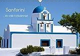 Santorini (Wandkalender 2017 DIN A3 quer): Santorini - die wilde Kykladeninsel (Monatskalender, 14 Seiten ) (CALVENDO Orte)