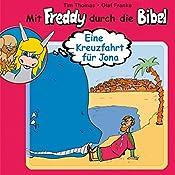Eine Kreuzfahrt für Jona (Mit Freddy durch die Bibel 8) | Olaf Franke, Tim Thomas